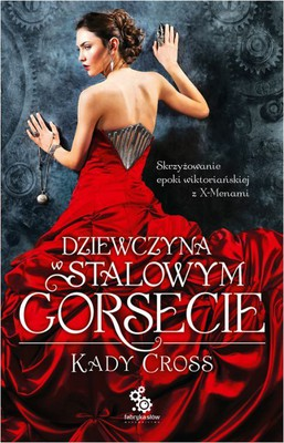 Kady Cross - Dziewczyna w stalowym gorsecie / Kady Cross - The Girl in the Steel Corset