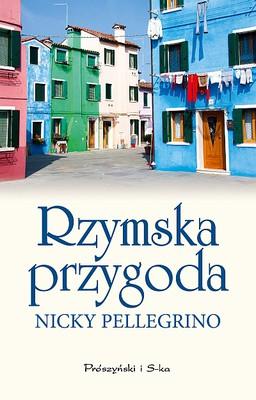 Nicky Pellegrino - Rzymska przygoda / Nicky Pellegrino - When in Rome