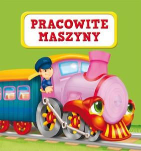 Urszula Kozłowska - Pracowite maszyny