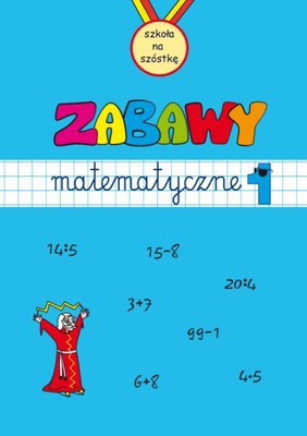 Zabawy matematyczne 1