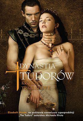 Elizabeth Massie, Michael Hirst - Dynastia Tudorów. Królowa traci głowę
