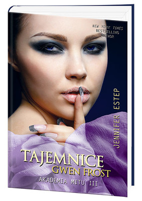 Jennifer Estep - Tajemnice Gwen Frost. Akademia Mitu III / Jennifer Estep - Dark Frost A Mythos Academy Novel