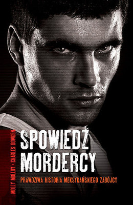 Molly Molloy, Charles Bowden - Spowiedź mordercy