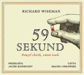 Richard Wiseman - 59 sekund. Pomyśl chwilę, zmień wiele / Richard Wiseman - 59 Seconds. Think a Little, Change a Lot