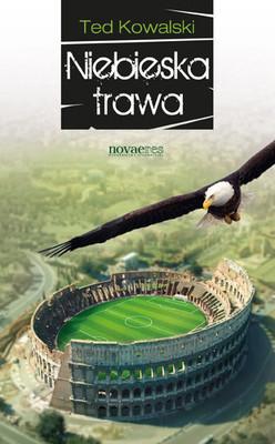 Ted Kowalski - Niebieska trawa
