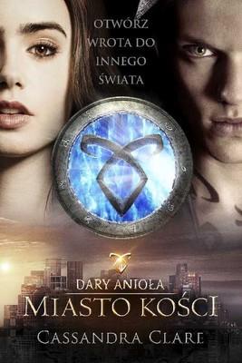 Cassandra Clare - Dary anioła. Miasto kości