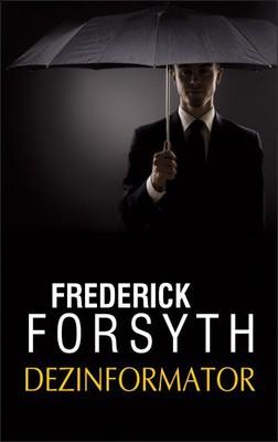 Frederick Forsyth - Dezinformator / Frederick Forsyth - The Deceiver