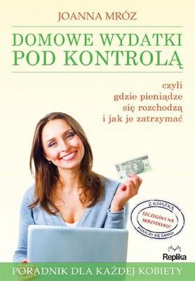 Joanna Mróz - Domowe wydatki pod kontrolą