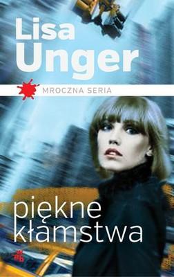 Lisa Unger - Piękne kłamstwa