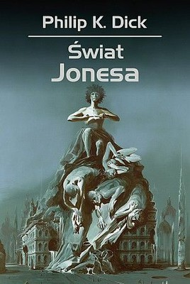 Philip K. Dick - Świat Jonesa / Philip K. Dick - The World Jones Made