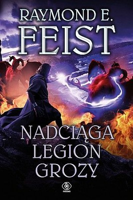 Raymond E. Feist - Nadciąga legion grozy. Tom 1
