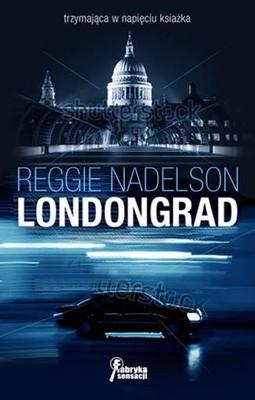 Reggie Nadelson - Londongrad