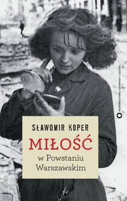 Sławomir Koper - Miłość w Powstaniu Warszawskim
