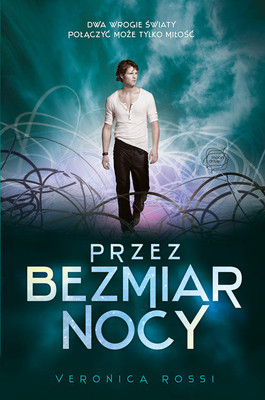 Veronica Rossi - Przez bezmiar nocy / Veronica Rossi - Through The Ever Night