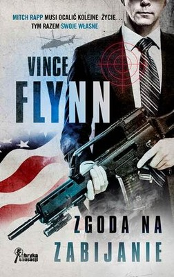 Vince Flynn - Zgoda na zabijanie / Vince Flynn - Consent to Kill