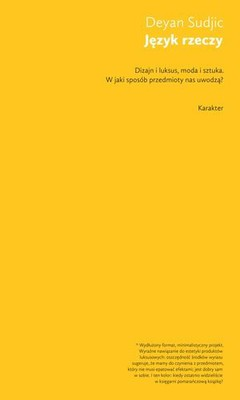 Deyan Sudjic - Język rzeczy / Deyan Sudjic - The Language of Things: Understanding the World of Desirable Objects