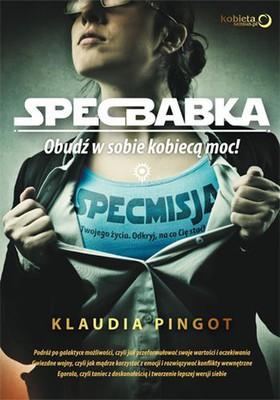 Klaudia Pingot - SpecBabka. Obudź w sobie kobiecą moc!