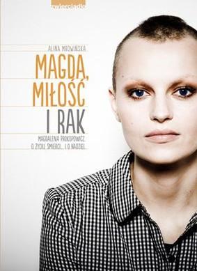 Alina Mrowińska - Magda, miłość i rak