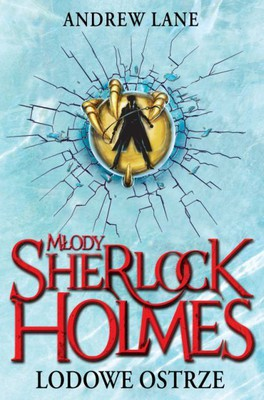 Andrew Lane - Młody Sherlock Holmes. Lodowe ostrze