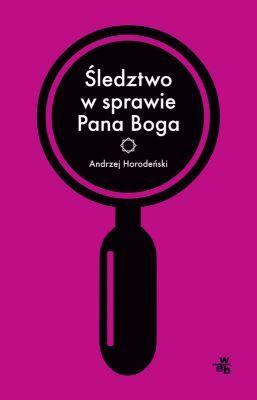 Andrzej Horodeński - Śledztwo w sprawie Pana Boga