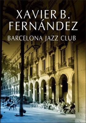 B. Xavier Fernandez - Barcelona Jazz Club / Xavier B. Fernandez - El sonido de la noche