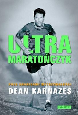 Dean Karnazes - Ultramaratończyk