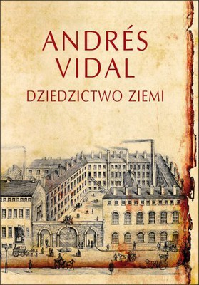 Andres Vidal - Dziedzictwo Ziemi / Andres Vidal - La Herencia De La Tierra