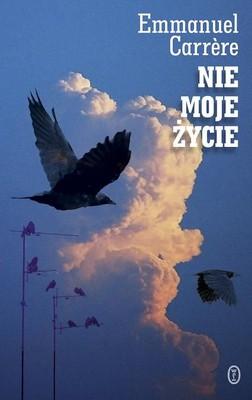 Emmanuel Carrere - Nie moje życie / Emmanuel Carrere - D'autres vies que la mienne