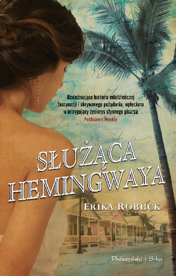 Erika Robuck - Służąca Hemingwaya / Erika Robuck - Hemingway's Girl