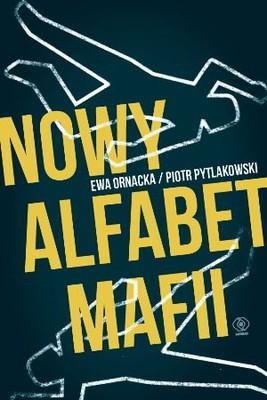 Ewa Ornacka, Piotr Pytlakowski - Nowy alfabet mafii