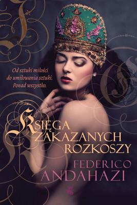 Federico Andahazi - Księga zakazanych rozkoszy