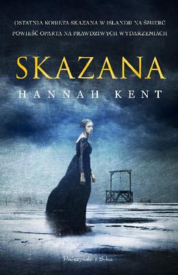 Hannah Kent - Skazana / Hannah Kent - Burial Rites