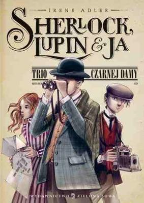 Irene Adler - Sherlock, Lupin i ja. Trio Czarnej Damy