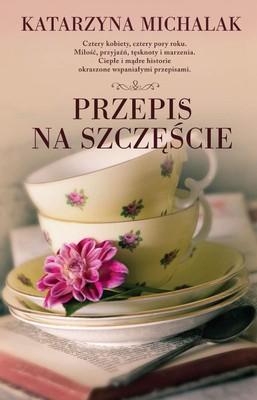 Katarzyna Michalak - Przepis na szczęście