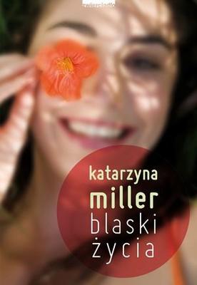 Katarzyna Miller - Blaski życia