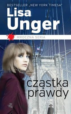 Lisa Unger - Cząstka prawdy / Lisa Unger - Sliver of truth