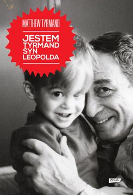 Matthew Tyrmand, Kamila Sypniewska - Jestem Tyrmand, syn Leopolda