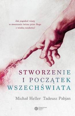 Michał Heller, Tadeusz Pabjan - Stworzenie i początek wszechświata. Teologia - filozofia - kosmologia