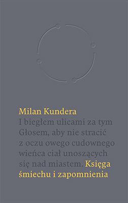 Milan Kundera - Księga śmiechu i zapomnienia
