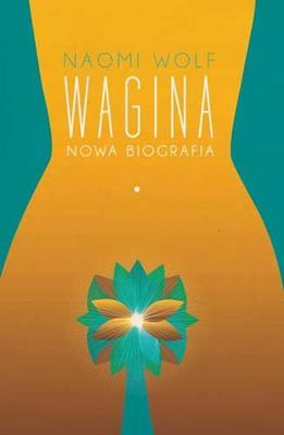 Naomi Wolf - Wagina / Naomi Wolf - Vagina