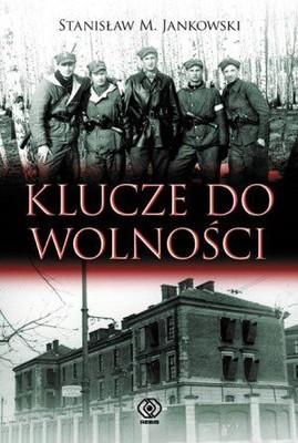 Stanisław Jankowski - Klucze do wolności