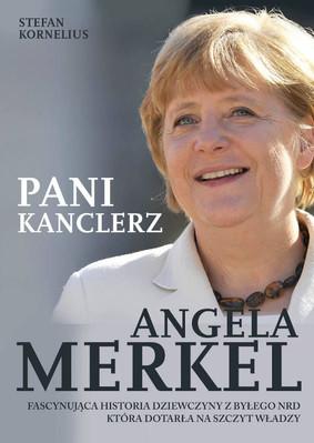 Stefan Kornelius - Angela Merkel. Pani Kanclerz