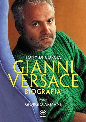 Tony Di Corcia - Gianni Versace / Tony Di Corcia - Gianni Versace. La Biografia