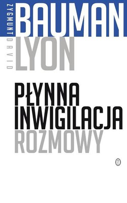Zygmunt Bauman, David Lyon - Płynna inwigilacja. Rozmowy / Zygmunt Bauman, David Lyon - Liquid Surveillance: A Conversation
