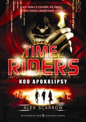 Alex Scarrow - Time Riders. Kod Apokalipsy