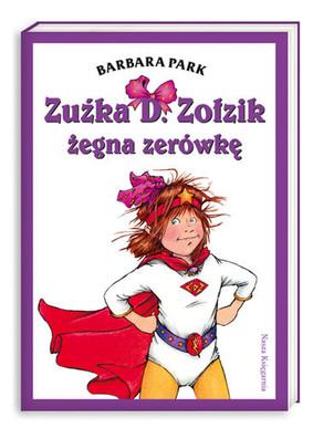Barbara Park - Zuźka D Zołzik żegna zerówkę