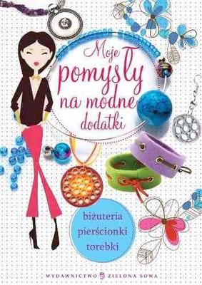 Joanna Tołłoczko, Piotr Syndoman - Moje pomysły na modne dodatki