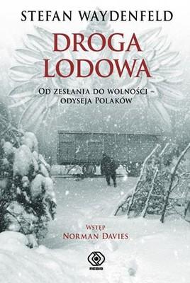 Stefan Waydenfeld - Droga Lodowa. Od zesłania do wolności - odyseja Polaków