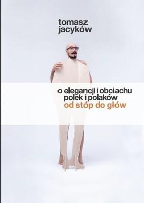 Tomasz Jacyków - O elegacji i obciachu Polek i Polaków