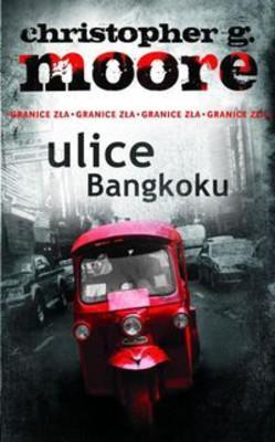 Christopher Moore - Ulice Bangkoku